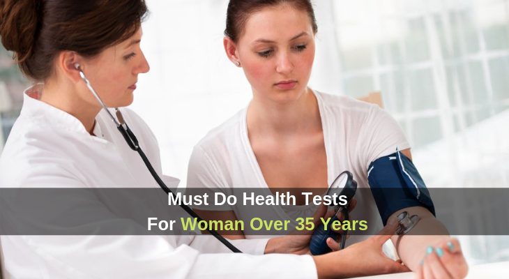 Must Do Health Tests for women Over 35 Years